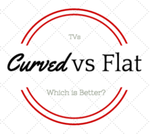 Curved TV vs Flat TV