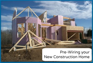 Pre Wire New Construction Home